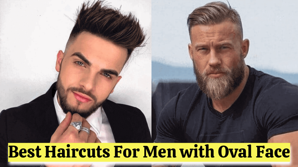 Best Haircuts for Men with Oval Face